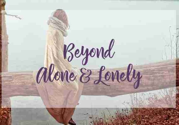 Beyond Alone and Lonely